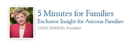 5 Minutes for Families: Exclusive Insight for Arizona Families | Cathi Herrod, President