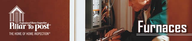 Pillar To Post: The Home Of Home Inspection - Furnaces
