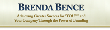 Brenda Bence - Achieving Greater Success for YOU and Your Company Through the Power of Branding