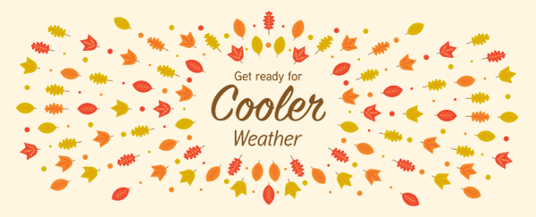 Get ready for cooler weather